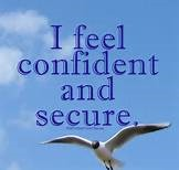 I feel confident and secure